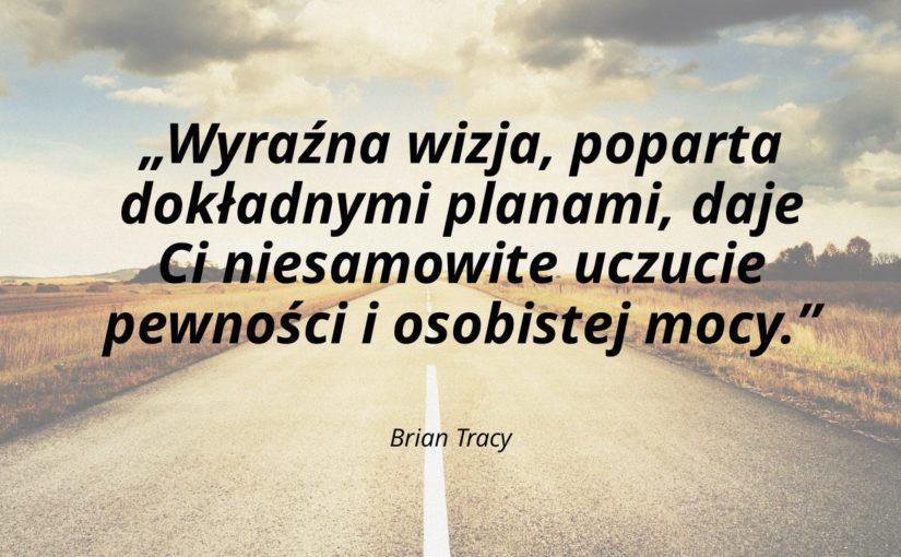 Cyaty Coaching Brian Tracy Rozwój Motywacja Wiara W Siebie